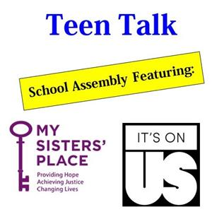 Teen Talk School Assembly: My Sisters' Place and It's On Us